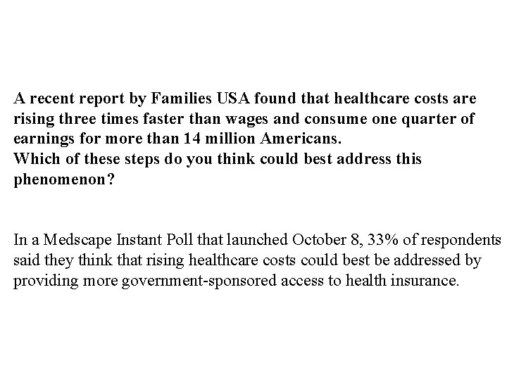 A recent report by Families USA found that healthcare costs are rising three times