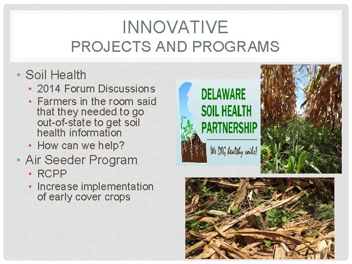 INNOVATIVE PROJECTS AND PROGRAMS • Soil Health • 2014 Forum Discussions • Farmers in