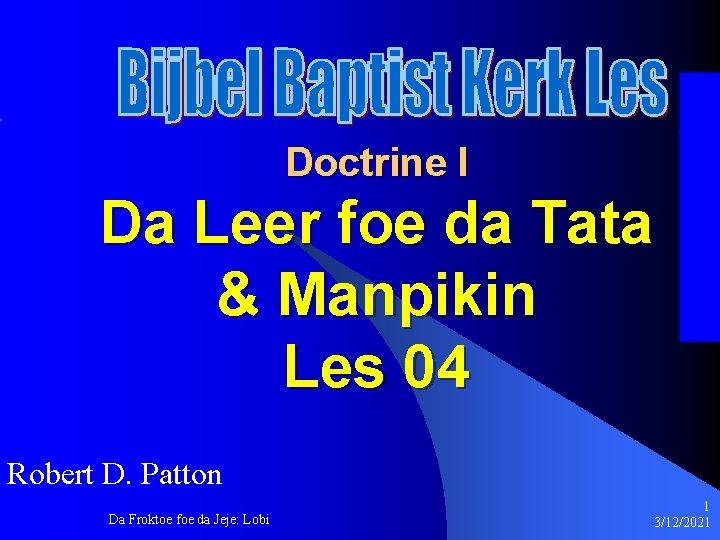 Doctrine I Da Leer foe da Tata & Manpikin Les 04 Robert D. Patton