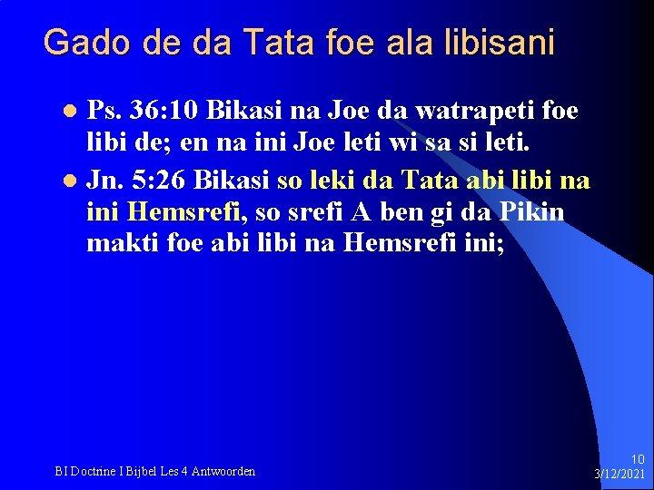 Gado de da Tata foe ala libisani Ps. 36: 10 Bikasi na Joe da