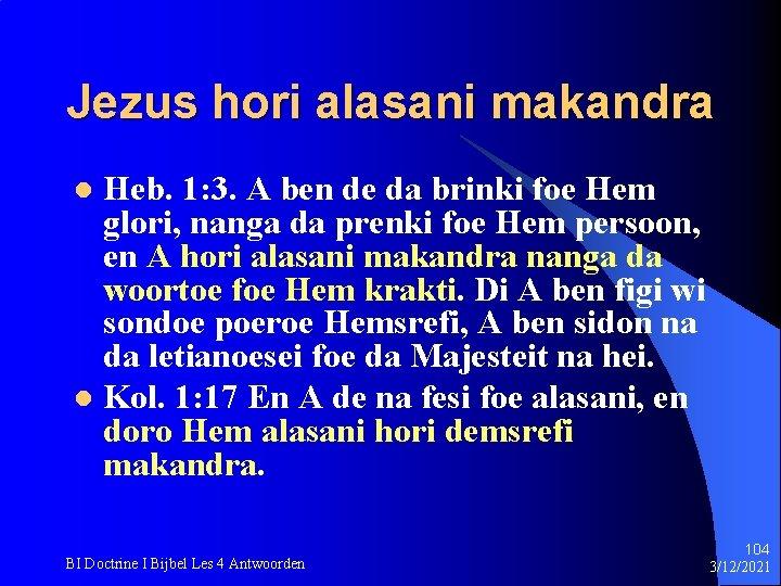 Jezus hori alasani makandra Heb. 1: 3. A ben de da brinki foe Hem