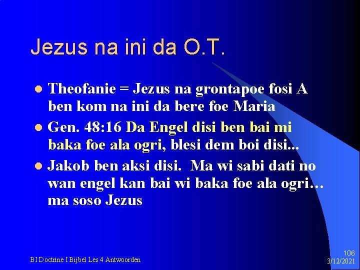 Jezus na ini da O. T. Theofanie = Jezus na grontapoe fosi A ben