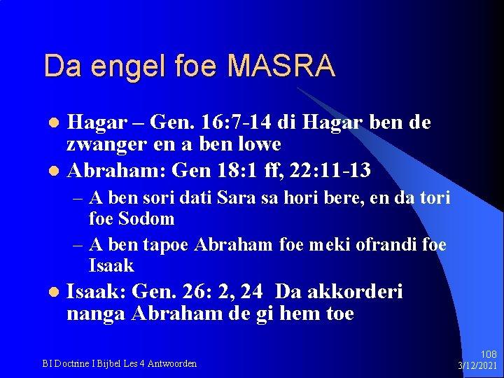 Da engel foe MASRA Hagar – Gen. 16: 7 -14 di Hagar ben de