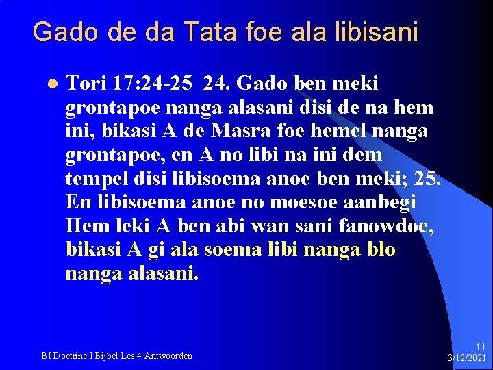 Gado de da Tata foe ala libisani l Tori 17: 24 -25 24. Gado