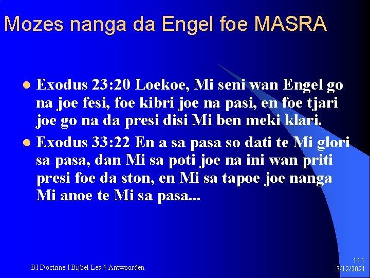 Mozes nanga da Engel foe MASRA Exodus 23: 20 Loekoe, Mi seni wan Engel
