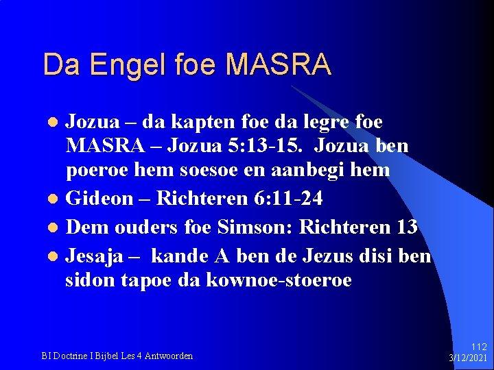 Da Engel foe MASRA Jozua – da kapten foe da legre foe MASRA –