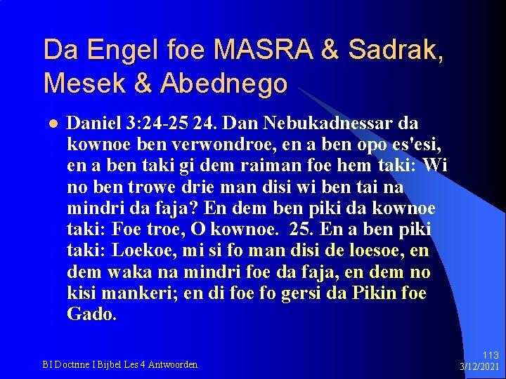 Da Engel foe MASRA & Sadrak, Mesek & Abednego l Daniel 3: 24 -25