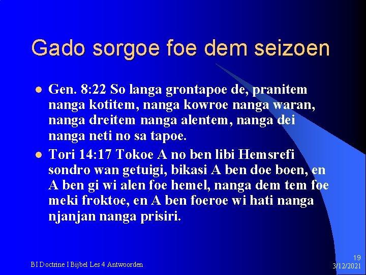 Gado sorgoe foe dem seizoen l l Gen. 8: 22 So langa grontapoe de,