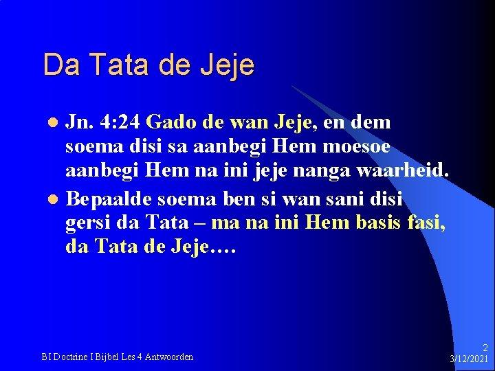 Da Tata de Jeje Jn. 4: 24 Gado de wan Jeje, en dem soema