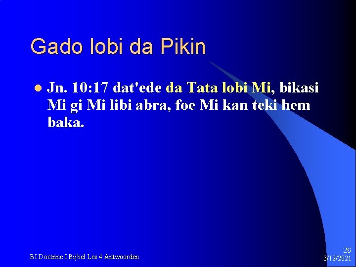 Gado lobi da Pikin l Jn. 10: 17 dat'ede da Tata lobi Mi, bikasi
