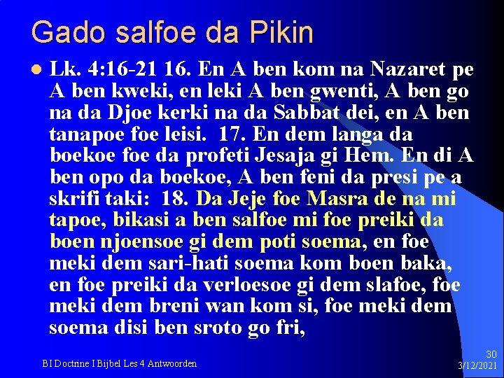 Gado salfoe da Pikin l Lk. 4: 16 -21 16. En A ben kom