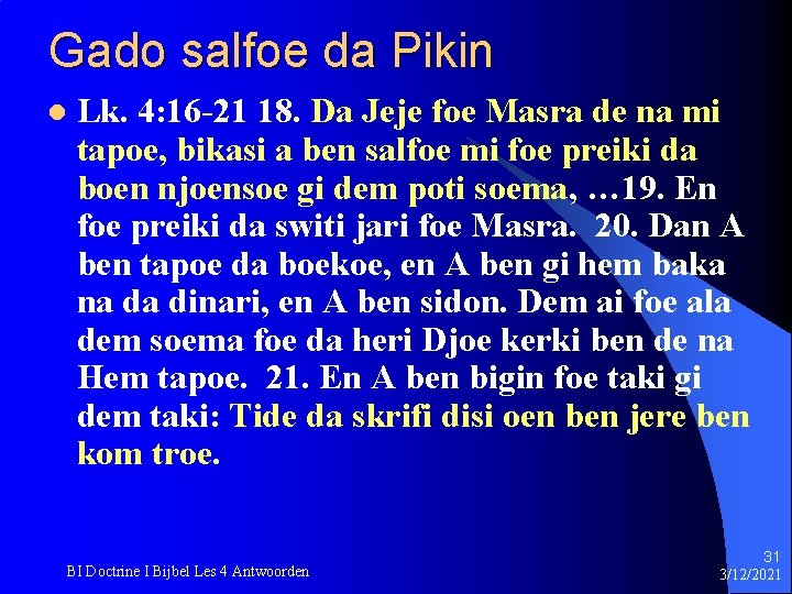 Gado salfoe da Pikin l Lk. 4: 16 -21 18. Da Jeje foe Masra