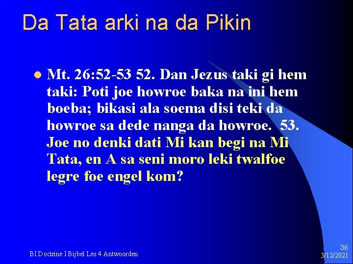 Da Tata arki na da Pikin l Mt. 26: 52 -53 52. Dan Jezus