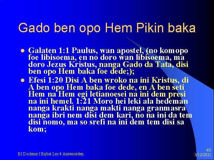 Gado ben opo Hem Pikin baka l l Galaten 1: 1 Paulus, wan apostel,