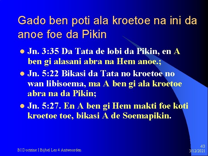 Gado ben poti ala kroetoe na ini da anoe foe da Pikin Jn. 3: