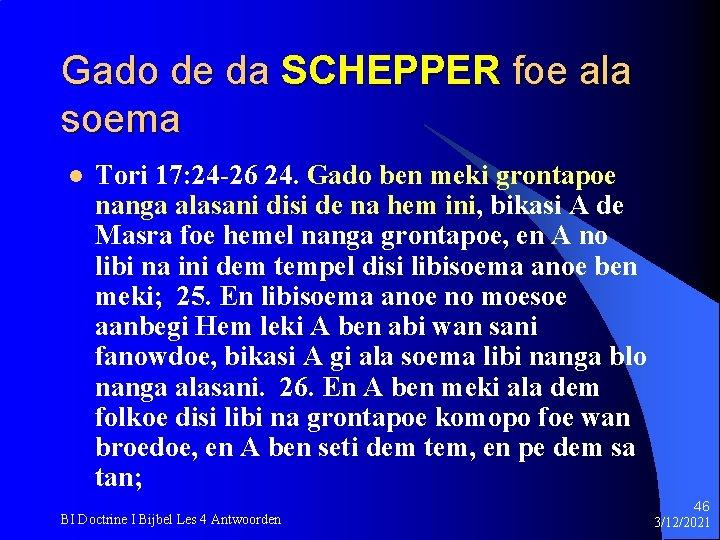 Gado de da SCHEPPER foe ala soema l Tori 17: 24 -26 24. Gado