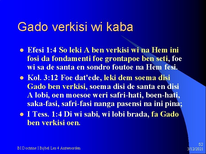 Gado verkisi wi kaba l l l Efesi 1: 4 So leki A ben