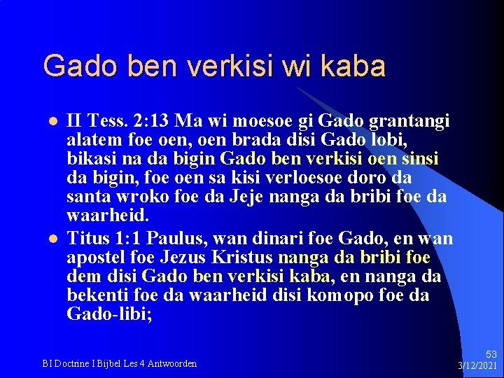 Gado ben verkisi wi kaba l l II Tess. 2: 13 Ma wi moesoe