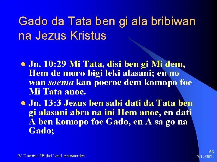 Gado da Tata ben gi ala bribiwan na Jezus Kristus Jn. 10: 29 Mi