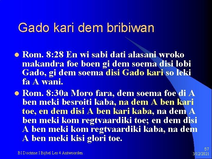 Gado kari dem bribiwan Rom. 8: 28 En wi sabi dati alasani wroko makandra