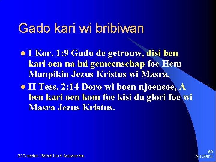 Gado kari wi bribiwan I Kor. 1: 9 Gado de getrouw, disi ben kari