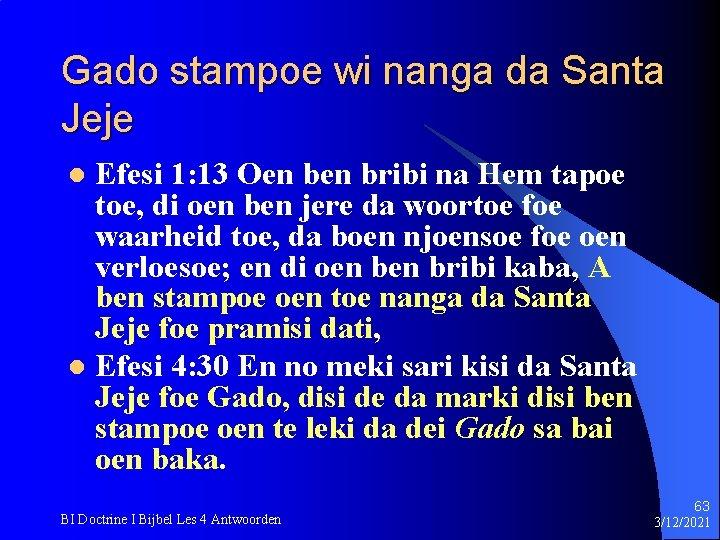Gado stampoe wi nanga da Santa Jeje Efesi 1: 13 Oen bribi na Hem