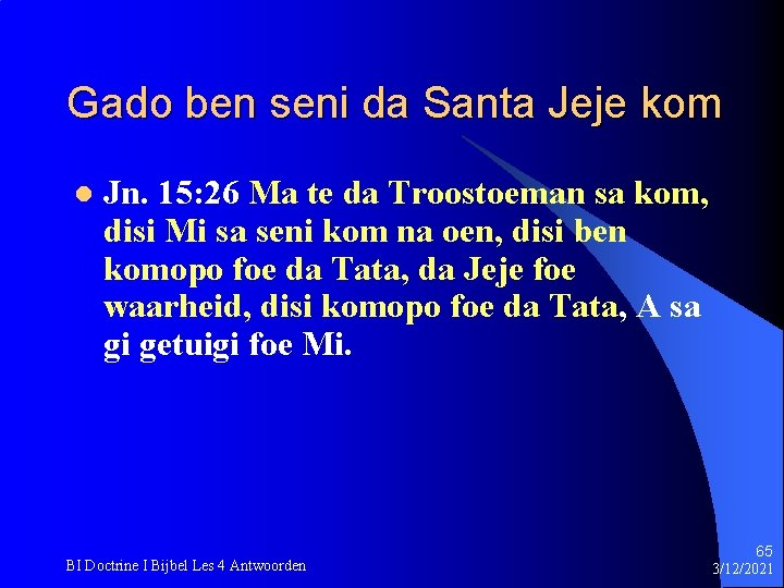 Gado ben seni da Santa Jeje kom l Jn. 15: 26 Ma te da