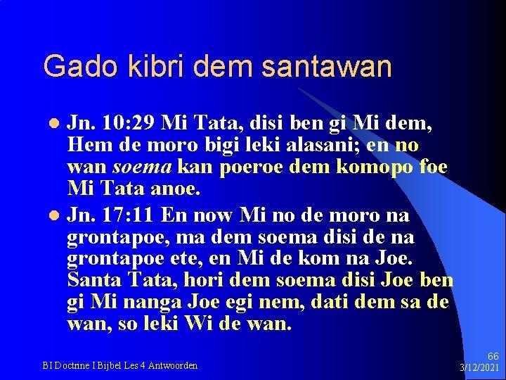 Gado kibri dem santawan Jn. 10: 29 Mi Tata, disi ben gi Mi dem,