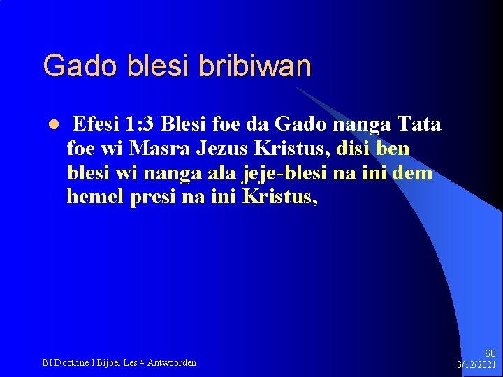 Gado blesi bribiwan l Efesi 1: 3 Blesi foe da Gado nanga Tata foe
