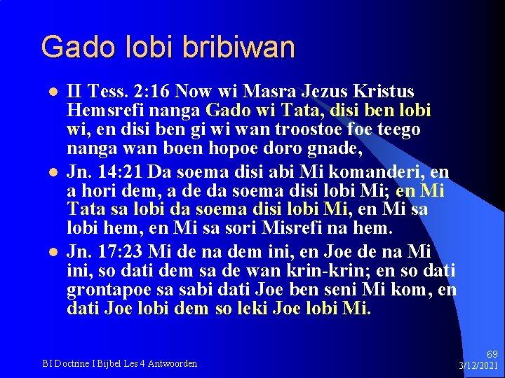 Gado lobi bribiwan l l l II Tess. 2: 16 Now wi Masra Jezus