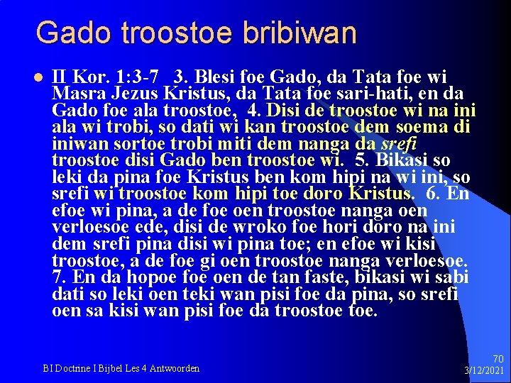 Gado troostoe bribiwan l II Kor. 1: 3 -7 3. Blesi foe Gado, da
