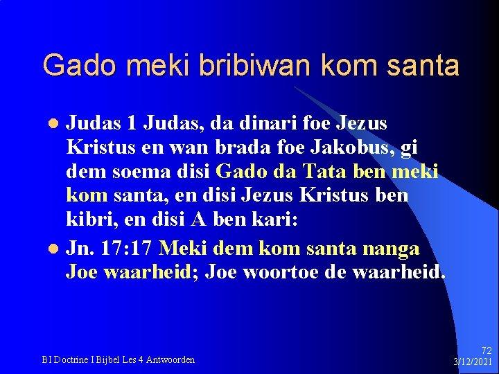 Gado meki bribiwan kom santa Judas 1 Judas, da dinari foe Jezus Kristus en
