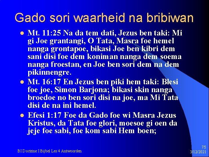 Gado sori waarheid na bribiwan l l l Mt. 11: 25 Na da tem