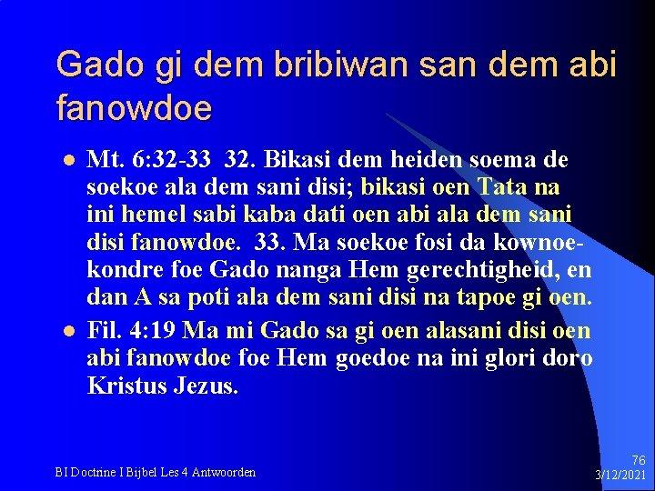 Gado gi dem bribiwan san dem abi fanowdoe l l Mt. 6: 32 -33