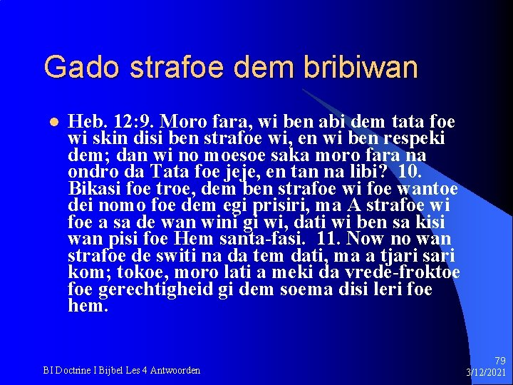 Gado strafoe dem bribiwan l Heb. 12: 9. Moro fara, wi ben abi dem