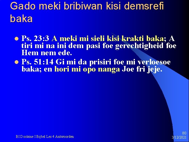 Gado meki bribiwan kisi demsrefi baka Ps. 23: 3 A meki mi sieli kisi