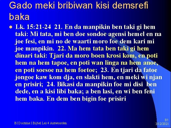 Gado meki bribiwan kisi demsrefi baka l Lk. 15: 21 -24 21. En da