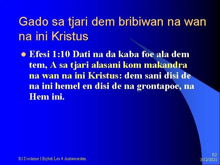 Gado sa tjari dem bribiwan na ini Kristus l Efesi 1: 10 Dati na