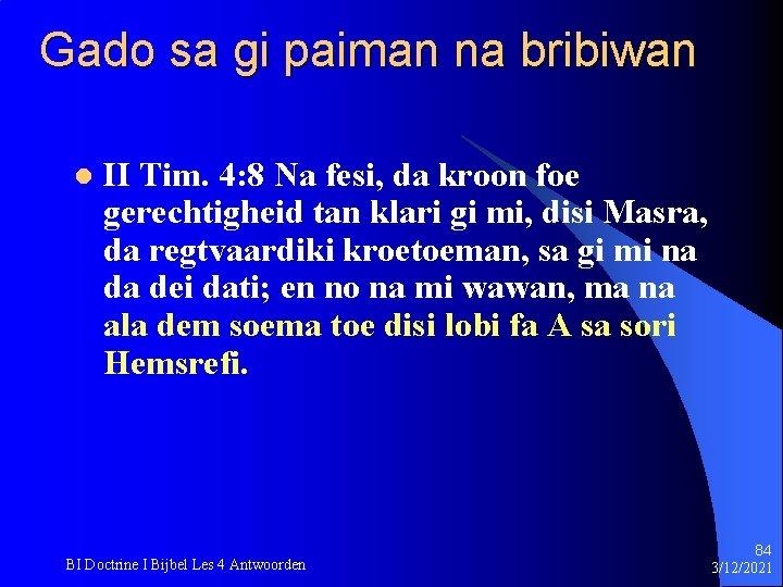 Gado sa gi paiman na bribiwan l II Tim. 4: 8 Na fesi, da