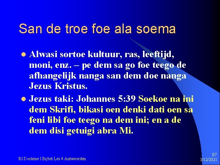 San de troe foe ala soema Alwasi sortoe kultuur, ras, leeftijd, moni, enz. –