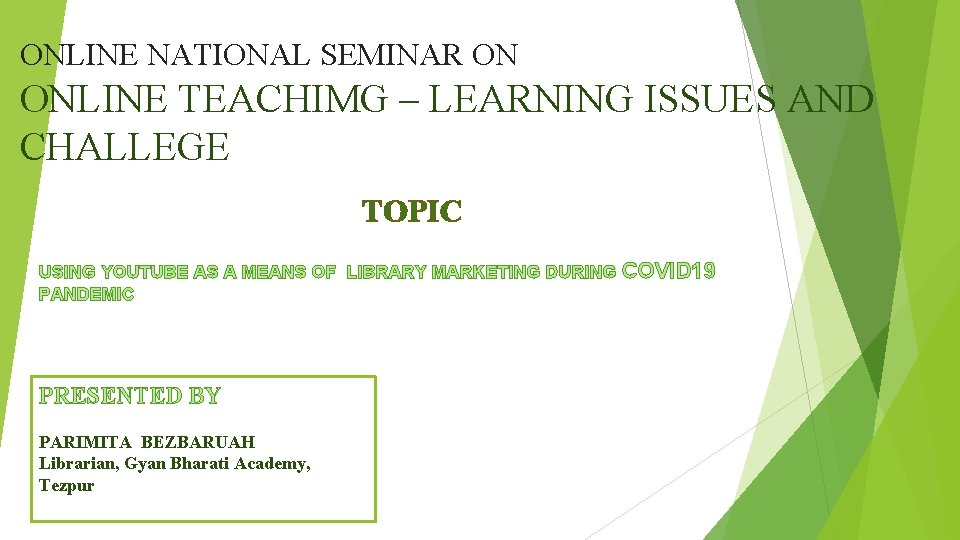 ONLINE NATIONAL SEMINAR ON ONLINE TEACHIMG – LEARNING ISSUES AND CHALLEGE TOPIC USING YOUTUBE