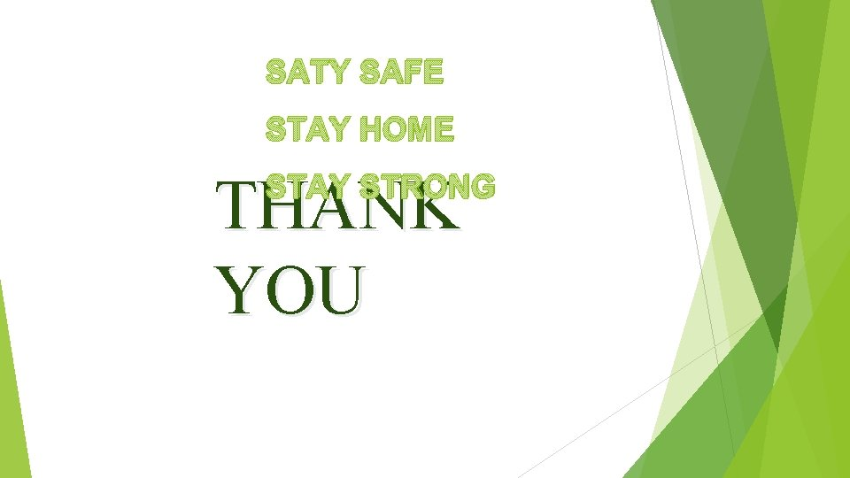 SATY SAFE STAY HOME THANK YOU STAY STRONG