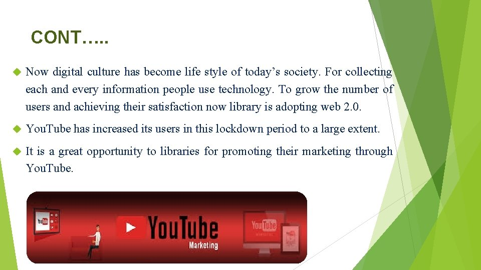 CONT…. . Now digital culture has become life style of today's society. For collecting