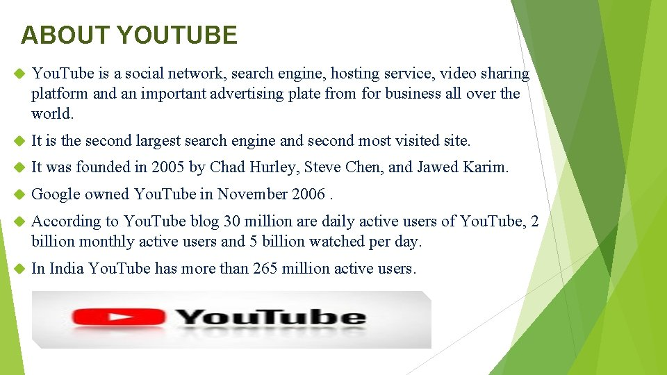 ABOUT YOUTUBE You. Tube is a social network, search engine, hosting service, video sharing