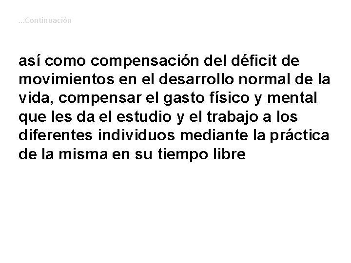 …Continuación así como compensación del déficit de movimientos en el desarrollo normal de la