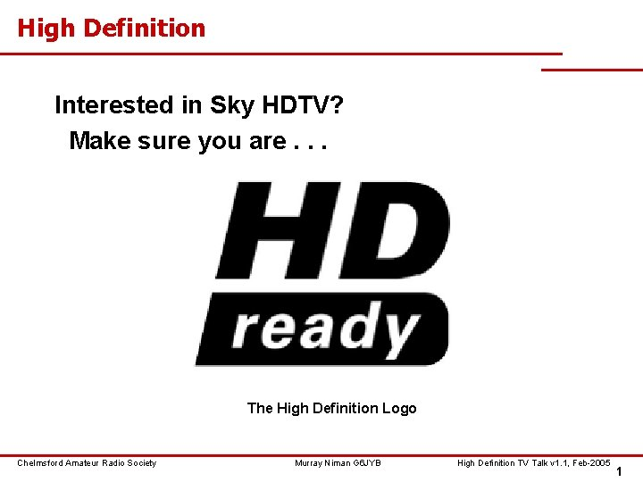 High Definition Interested in Sky HDTV? Make sure you are. . . The High