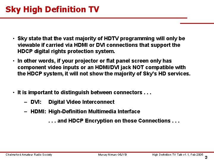 Sky High Definition TV • Sky state that the vast majority of HDTV programming