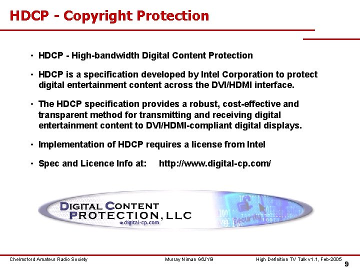 HDCP - Copyright Protection • HDCP - High-bandwidth Digital Content Protection • HDCP is