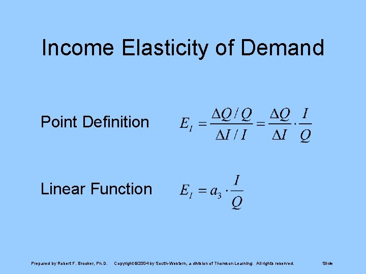Income Elasticity of Demand Point Definition Linear Function Prepared by Robert F. Brooker, Ph.