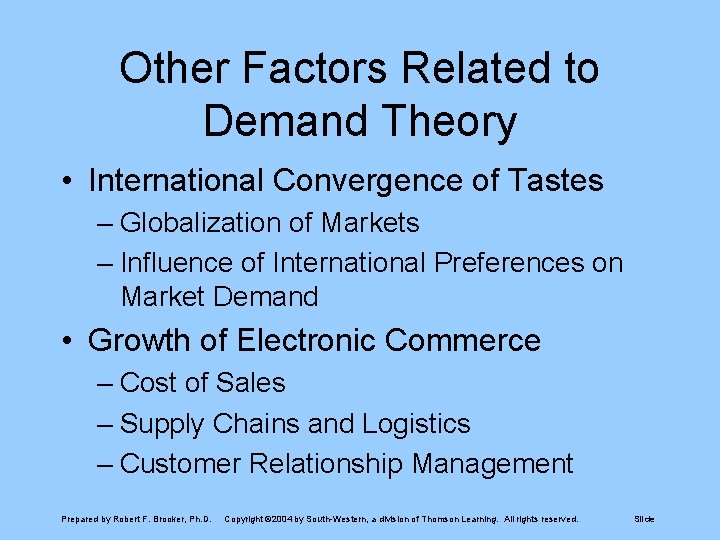 Other Factors Related to Demand Theory • International Convergence of Tastes – Globalization of